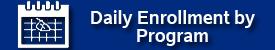 Daily Enrollment by Program