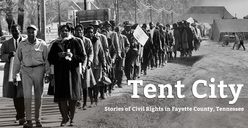 Tent City: Stories of Civil Rights in Fayette County, Tennessee