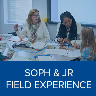 Clink here to learn more about Sophomore and Junior Field Experience