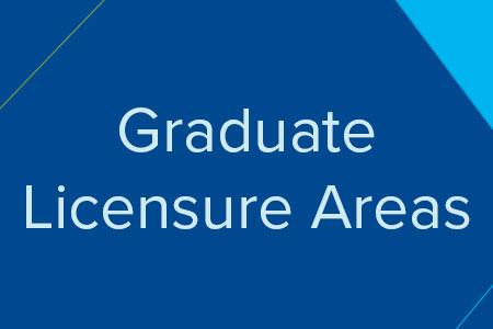 Graduate Licensure Areas