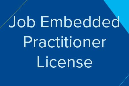 Job Embedded Practitioner License
