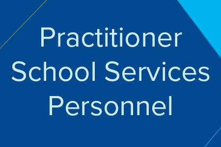Practitioner School Services Personnel