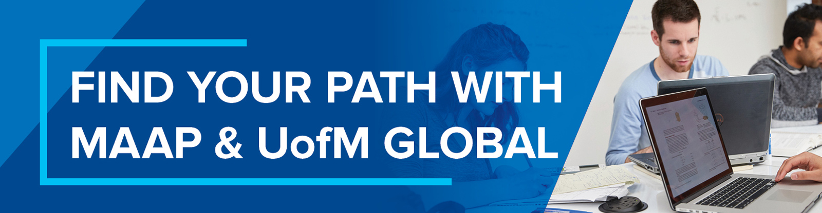 Find Your Path with MAAP and UofM Global