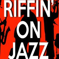 Riffin' On Jazz